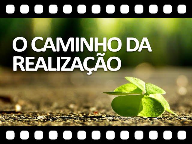 O Caminho da Realiza��o - Caminhe com f� e encare a vida com Otimismo!